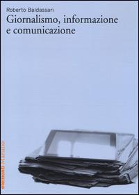 Giornalismo, informazione e comunicazione - Roberto Baldassari - copertina