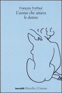 L' uomo che amava le donne - François Truffaut - copertina