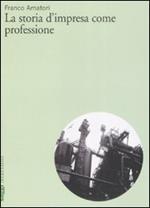 La storia d'impresa come professione