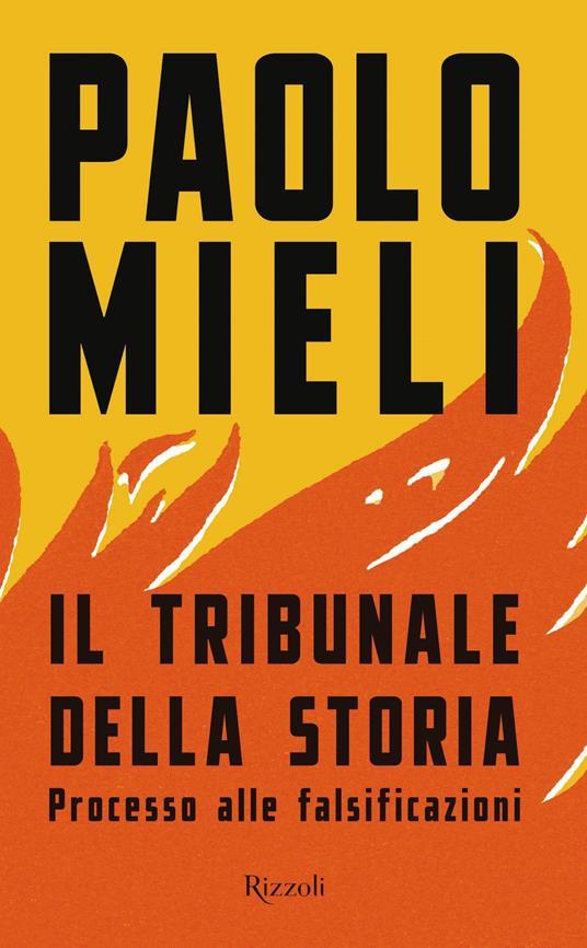Il tribunale della storia. Processo alle falsificazioni - Paolo Mieli - ebook