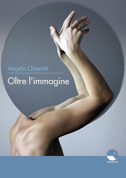 Oltre l'immagine - Angelo Chiarelli - copertina
