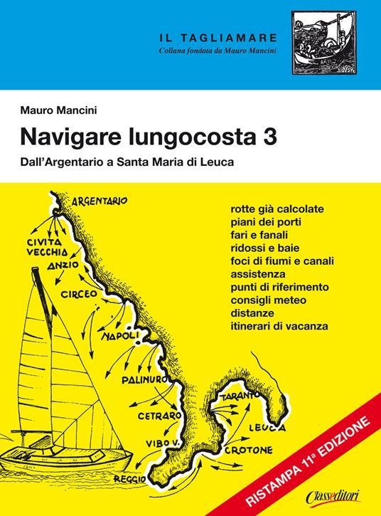 Navigare lungocosta. Vol. 3: Dall'Argentario a S. Maria di Leuca. - Mauro Mancini - copertina