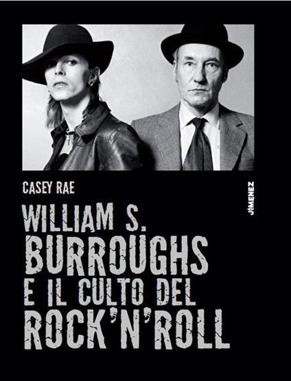William S. Burroughs e il culto del rock 'n' roll - Casey Rae - copertina