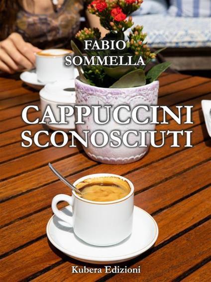 Cappuccini sconosciuti - Fabio Sommella - ebook
