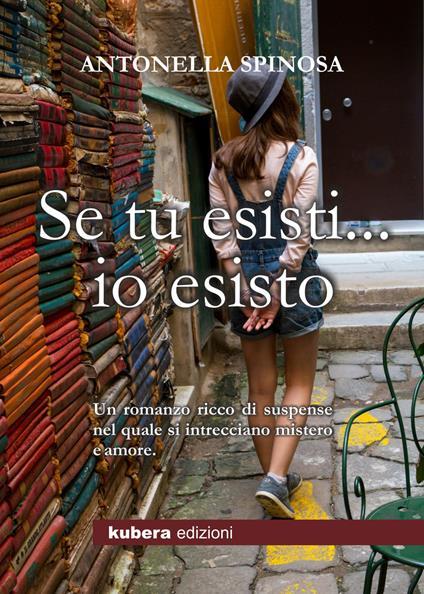 Se tu esisti... io esisto - Antonella Spinosa - ebook