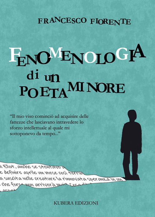 Fenomenologia di un poeta minore - Francesco Fiorente - copertina