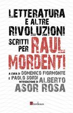 Letteratura e altre rivoluzioni. Scritti per Raul Mordenti