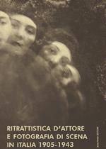 Ritrattistica d'attore e fotografia di scena in Italia 1905-1943. Immagini d'attrice dal Fondo Turconi. Ediz. illustrata