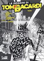 Le indagini di Tom Bacardi. Vol. 2: Noche de muertos-Asfalto-Kill Tom.