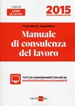 Manuale di consulenza del lavoro 2015. Con aggiornamento online