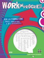 Work in progress. Per la formazione degli educatori e dei catechisti 2020/2021