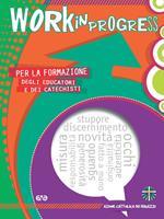 Work in progress. Per la formazione degli educatori e dei catechisti 2021/2022
