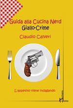 Guida alla cucina nerd. Giallo crime