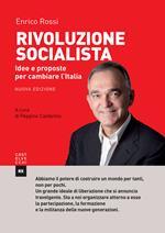 Rivoluzione socialista. Idee e proposte per cambiare l'Italia. Nuova ediz.