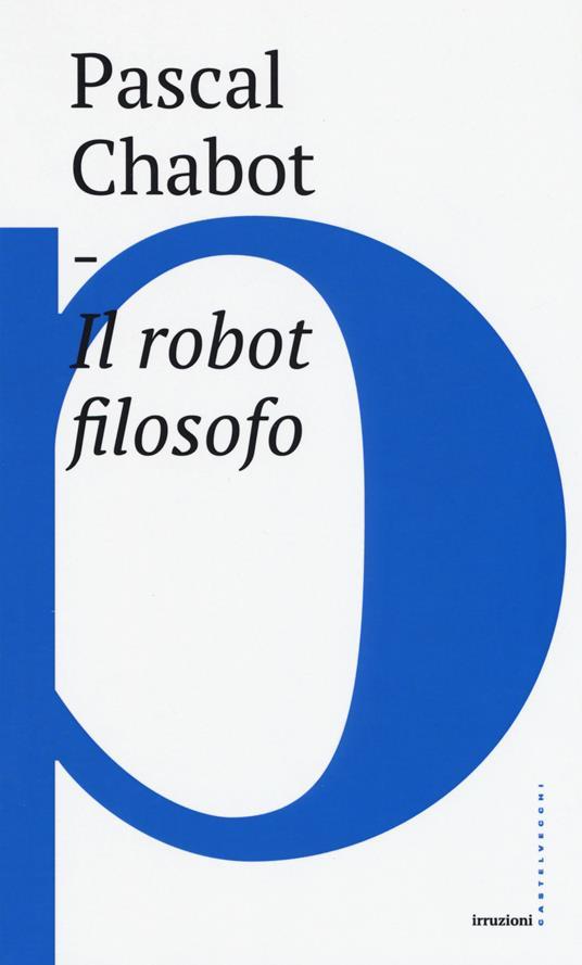 Il robot filosofo - Pascal Chabot - copertina