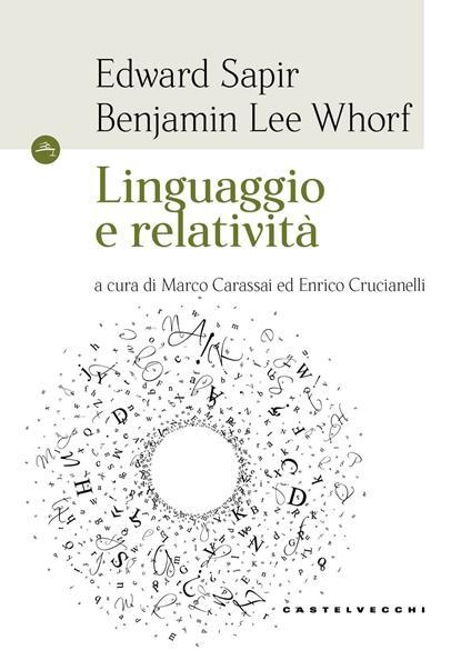 Linguaggio e relatività - Edward Sapir,Benjamin L. Whorf - copertina