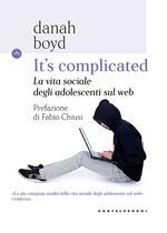 It's complicated. La vita sociale degli adolescenti sul web