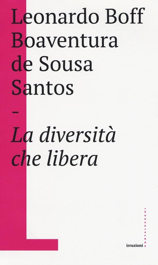 La diversità che libera - Leonardo Boff,Boaventura de Sousa Santos - copertina