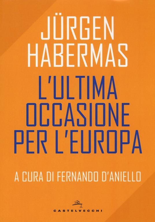 L' ultima occasione per l'Europa - Jürgen Habermas - copertina