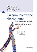 La comunicazione del comune. Media comunitari, prossimità, azione