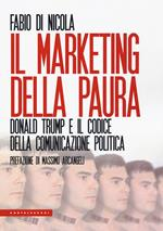 Il marketing della paura. Donald Trump e il codice della comunicazione politica