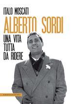 Alberto Sordi. Una vita tutta da ridere