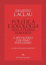 Politica e ideologia nella teoria Marxista. Capitalismo, fascismo, populismo