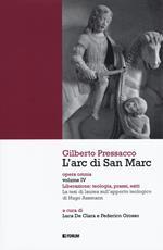 L' arc di san Marc. Opera omnia. Vol. 4: Liberazione: teologia, prassi, esiti. La tesi di laurea sull'apporto teologico di Hugo Assmann.