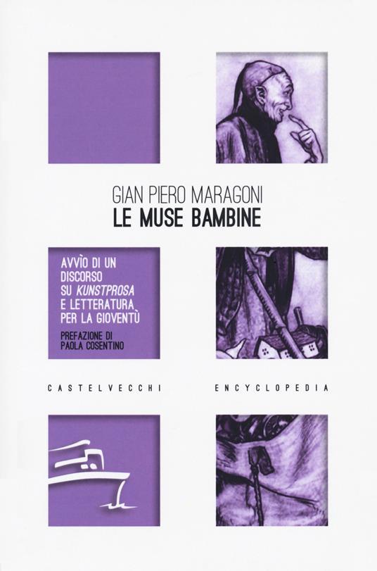 Le muse bambine. Avvìo di un discorso su Kunstprosa e letteratura per la gioventù - Gian Piero Maragoni - copertina