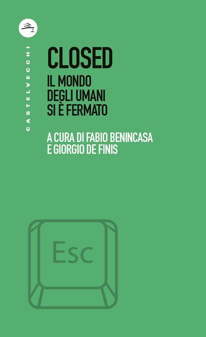 Closed. Il mondo degli umani si è fermato - Fabio Benincasa,Giorgio De Finis - ebook