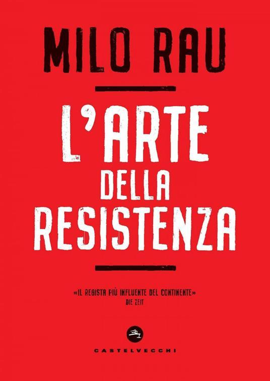 L' arte della resistenza - Milo Rau,Claudia Crivellaro,Olimpia Malatesta - ebook