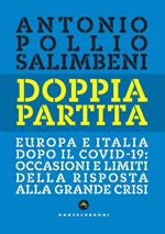 Doppia partita. Europa e Italia dopo il Covid-19: occasioni e limiti della risposta alla grande crisi
