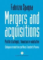Mergers and acquisitions. Profili strategici, finanziari e valutativi