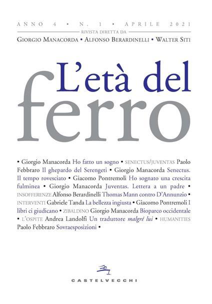 L' età del ferro (2021). Vol. 1 - V.V.A.A.,Berardinelli Alfonso,Manacorda Giorgio,Siti Walter - ebook