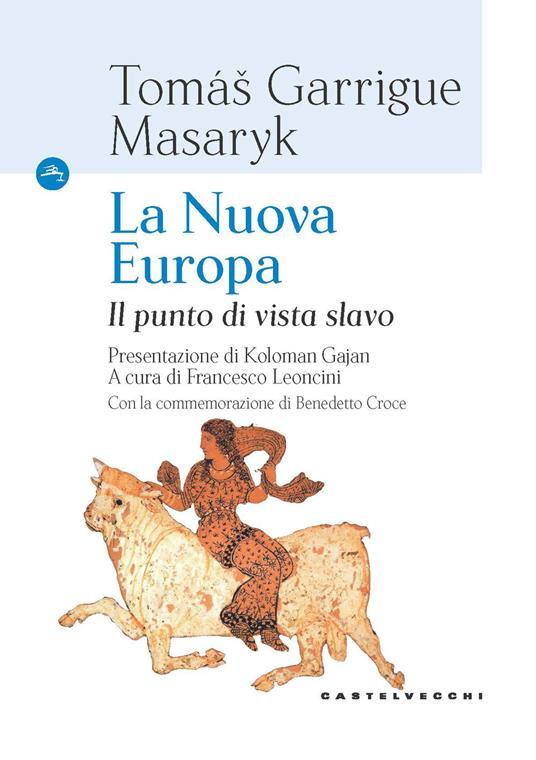 La nuova Europa. Il punto di vista slavo - Tomas Garrige Masaryk - copertina