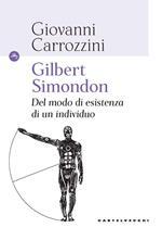 Gilbert Simondon. Del modo di esistenza di un individuo