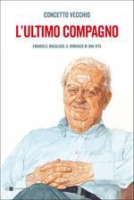 L' ultimo compagno. Emanuele Macaluso, il romanzo di una vita