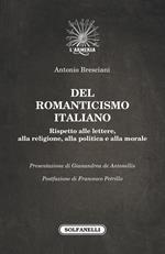 Del romanticismo italiano. Rispetto alle lettere, alla religione, alla politica e alla morale