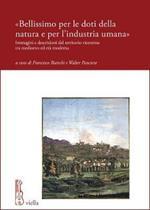 «Bellissimo per le doti della natura e per l'industria umana». Immagini e descrizioni del territorio vicentino tra medioevo ed età moderna