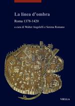 La linea d'ombra. Roma 1378-1420