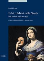 Falsi e falsari nella storia. Dal mondo antico a oggi