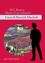 Morte di un seduttore. I casi di Hamish Macbeth