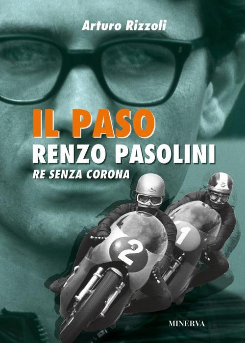 Il Paso. Renzo Pasolini, re senza corona - Arturo Rizzoli - copertina
