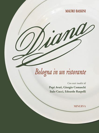 Diana. Bologna in un ristorante - Mauro Bassini - copertina