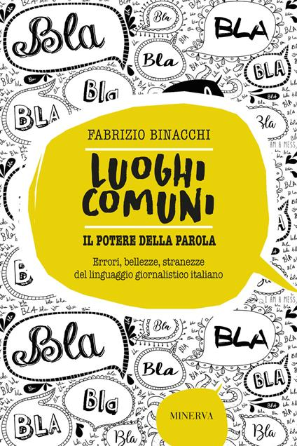 Luoghi comuni. Il potere della parola. Errori, bellezze, stranezze del linguaggio giornalistico italiano - Fabrizio Binacchi - copertina