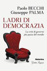 Ladri di democrazia. La crisi di governo più pazza del mondo