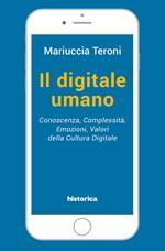 Il digitale umano. Conoscenza, complessità, emozioni, valori della cultura digitale