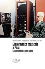 L' informatica musicale a Pisa. L'esperienza di Pietro Grossi