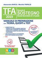 TFA. Docenti di sostegno scuola secondaria di I e II grado. Manuale di preparazione con teoria, quesiti e test. Con software di simulazione