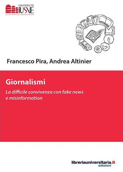Giornalismi. La difficile convivenza con fake news e misinformation - Francesco Pira,Andrea Altinier - copertina
